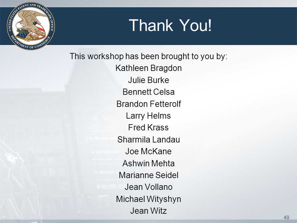Thank You! This workshop has been brought to you by: Kathleen Bragdon Julie Burke Bennett Celsa Brandon Fetterolf Larry Helms Fred Krass Sharmila Land