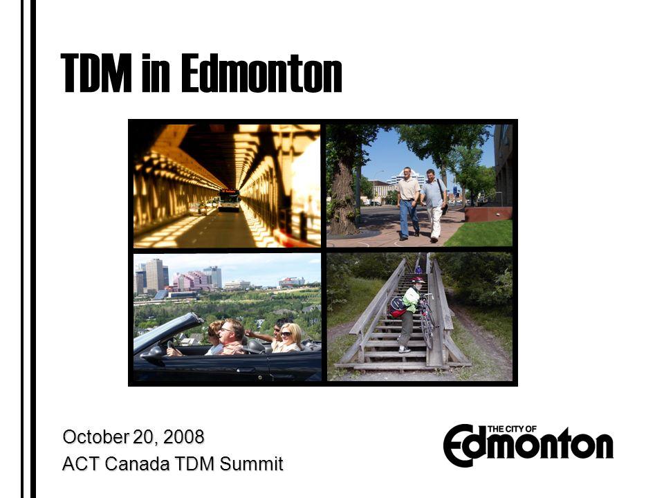 Travel Options1 TDM in Edmonton October 20, 2008 ACT Canada TDM Summit