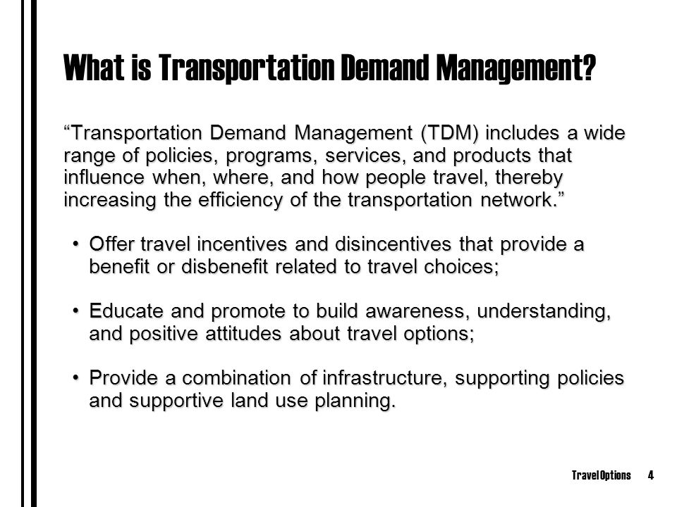 Travel Options4 What is Transportation Demand Management.