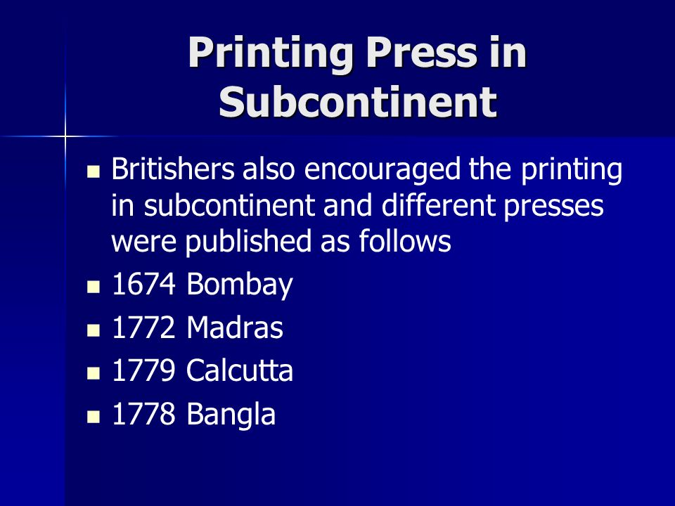 PRESS AND GOVERNMENT 1780-1822 William Bolt in 1776 showed his interest in publishing first newspaper in subcontinent and was therefore ultimately deported back to England by East India Company.