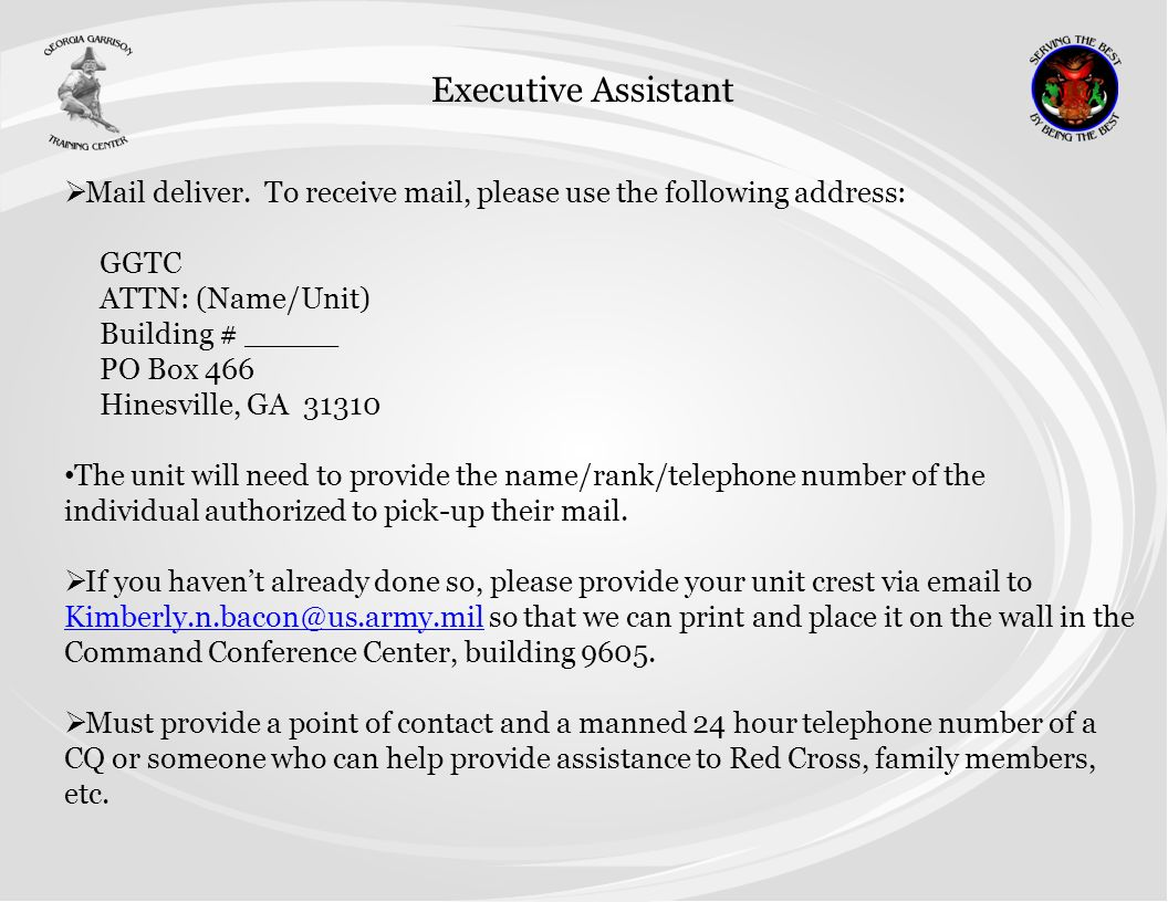 Executive Assistant Mail deliver. To receive mail, please use the following address: GGTC ATTN: (Name/Unit) Building # _____ PO Box 466 Hinesville, GA