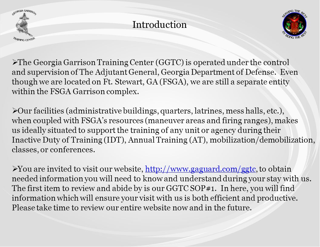 The Georgia Garrison Training Center (GGTC) is operated under the control and supervision of The Adjutant General, Georgia Department of Defense. Even