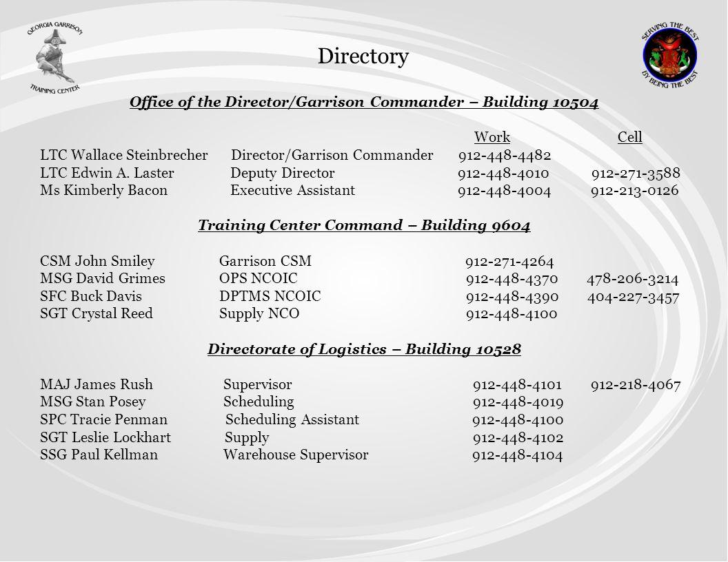 Office of the Director/Garrison Commander – Building 10504 Work Cell LTC Wallace Steinbrecher Director/Garrison Commander 912-448-4482 LTC Edwin A. La