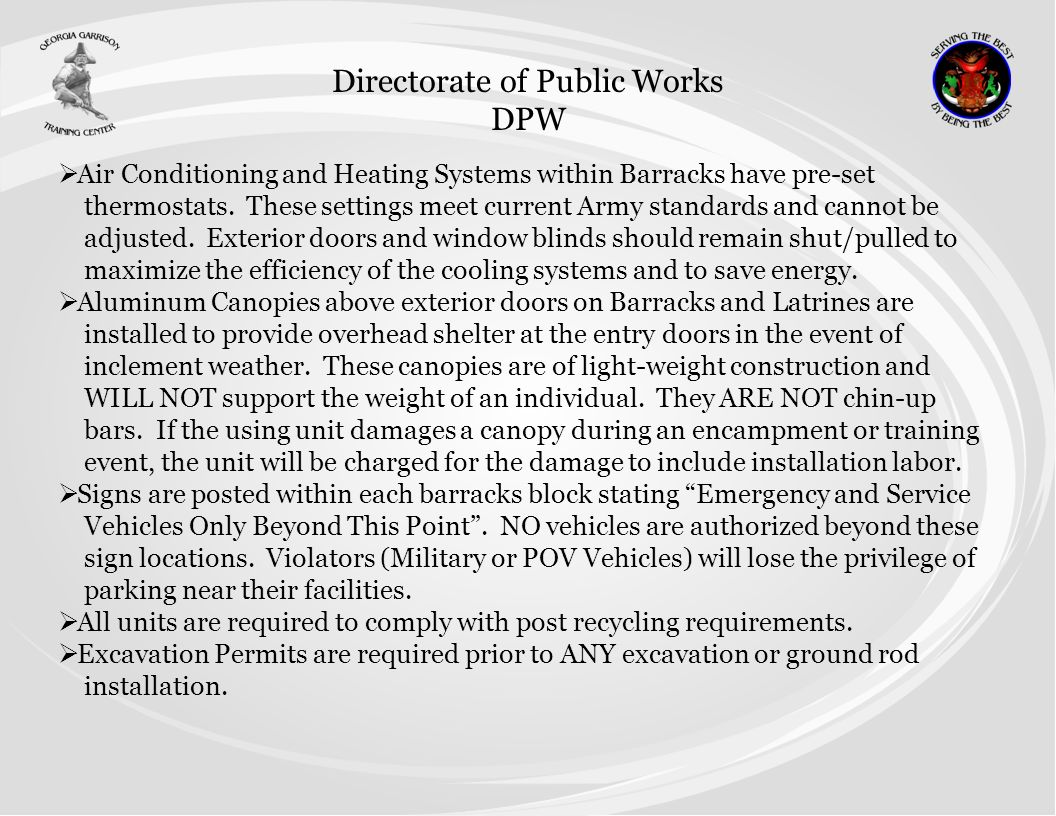 Directorate of Public Works DPW Air Conditioning and Heating Systems within Barracks have pre-set thermostats. These settings meet current Army standa