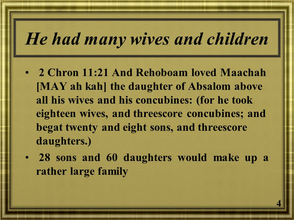 5 Events in life of Rehoboam 1 Kings 11:40 Solomon sought therefore to kill Jeroboam.