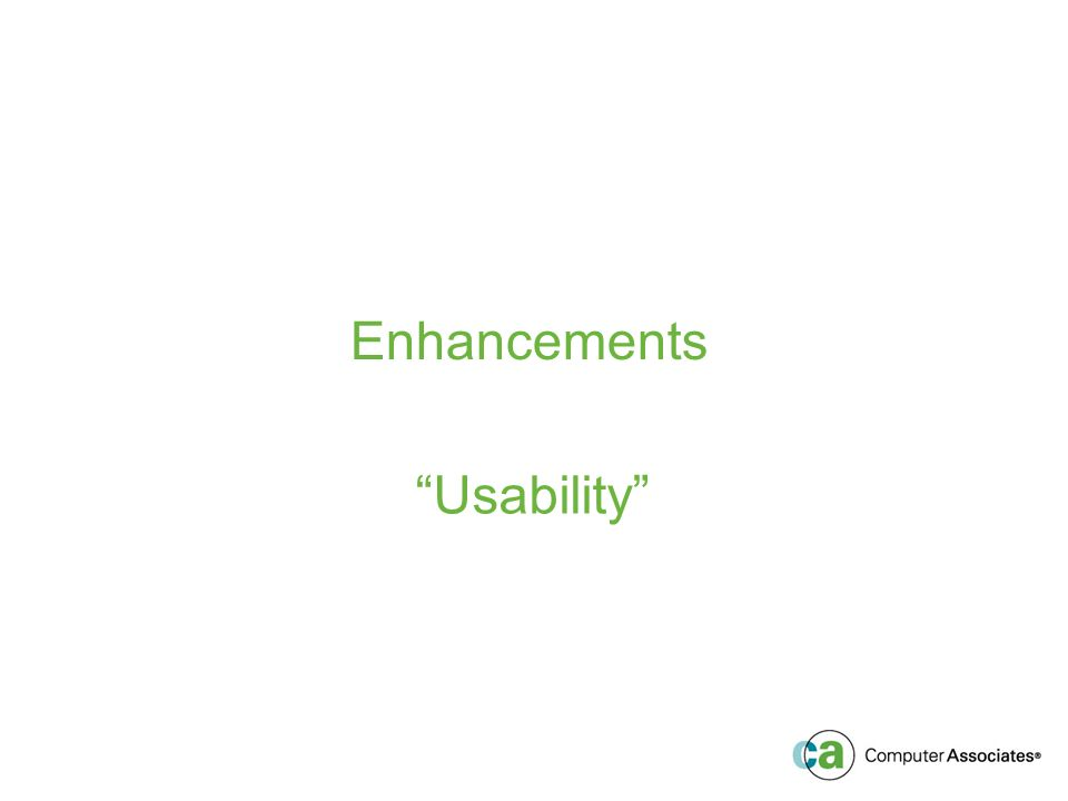 Enhancements Usability
