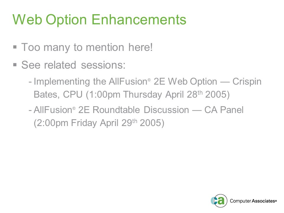 Web Option Enhancements Too many to mention here.