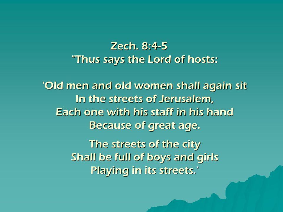 Zech. 8:4-5