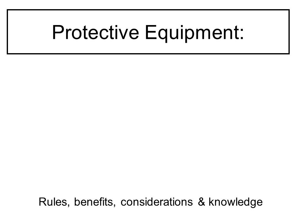 Protective Equipment: Rules, benefits, considerations & knowledge