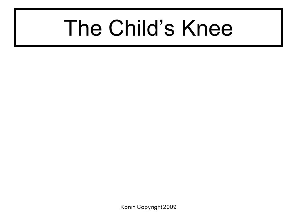 Konin Copyright 2009 The Childs Knee