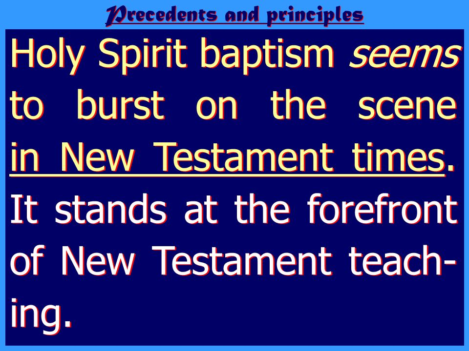 Repentance unto life Holy Spirit baptism is at the forefront of New Testament teaching.