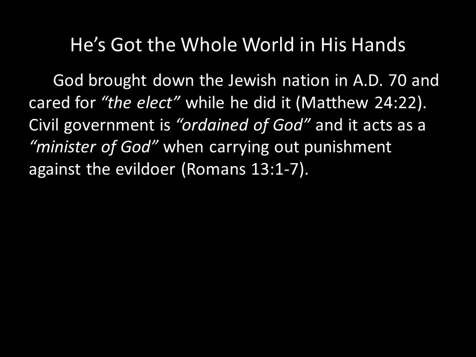 Hes Got the Whole World in His Hands God brought down the Jewish nation in A.D.