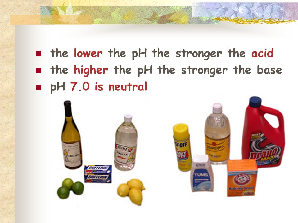 the lower the pH the stronger the acid the higher the pH the stronger the base pH 7.0 is neutral