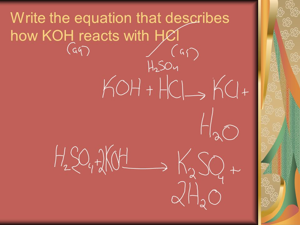 Write the equation that describes how KOH reacts with HCl