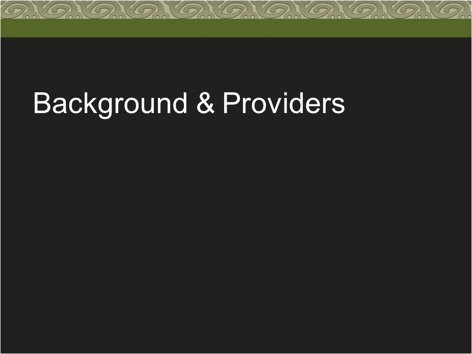 Background & Providers