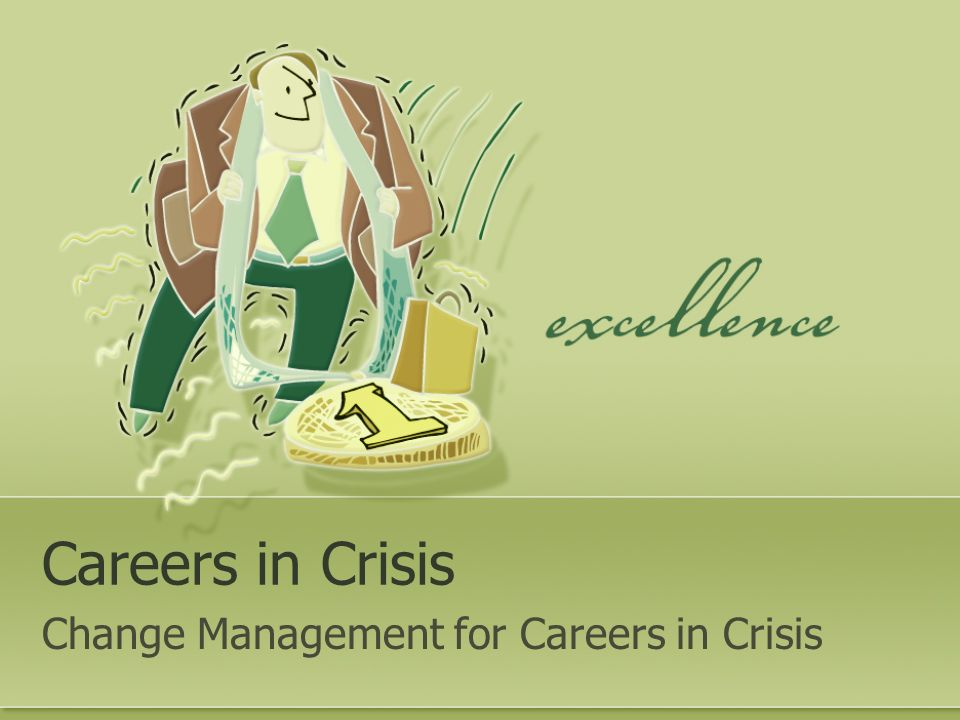 Careers in Crisis Change Management for Careers in Crisis
