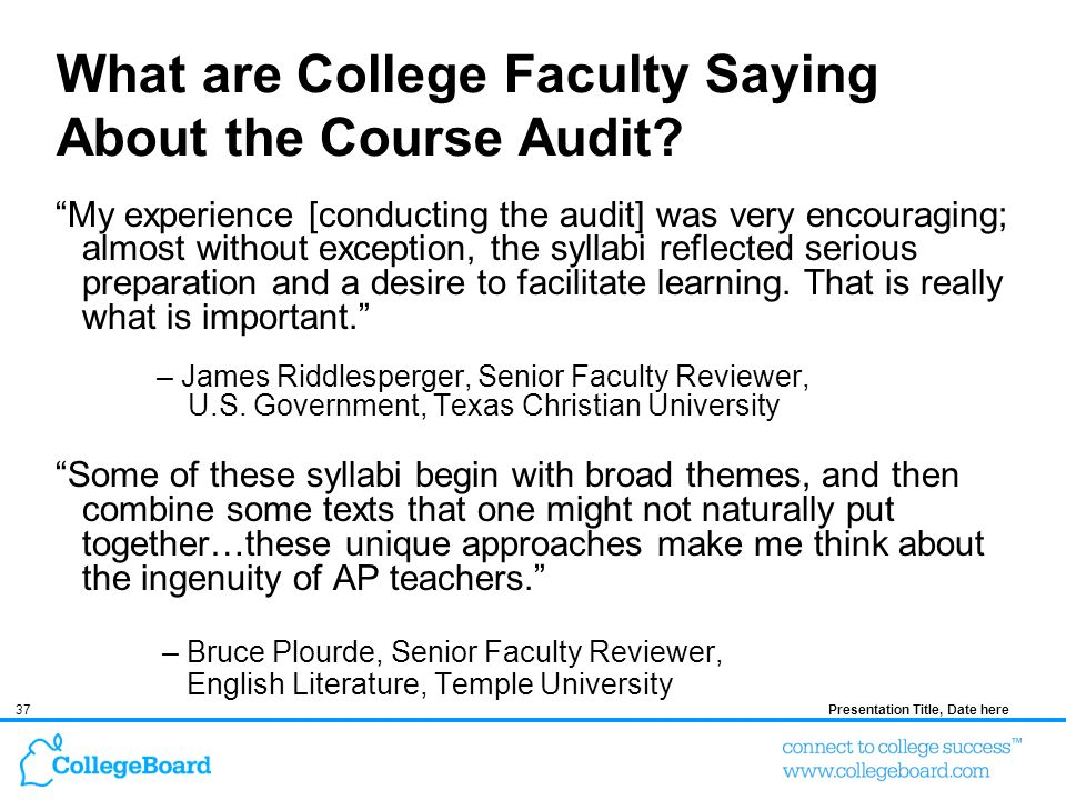 37Presentation Title, Date here What are College Faculty Saying About the Course Audit? My experience [conducting the audit] was very encouraging; alm