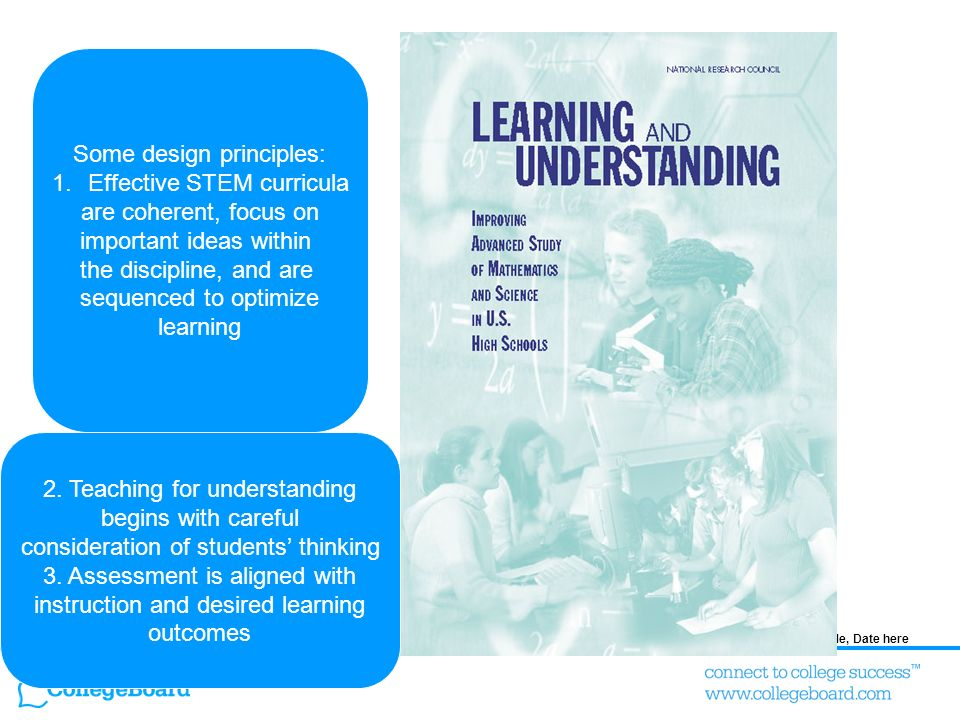 51Presentation Title, Date here Some design principles: 1.Effective STEM curricula are coherent, focus on important ideas within the discipline, and a