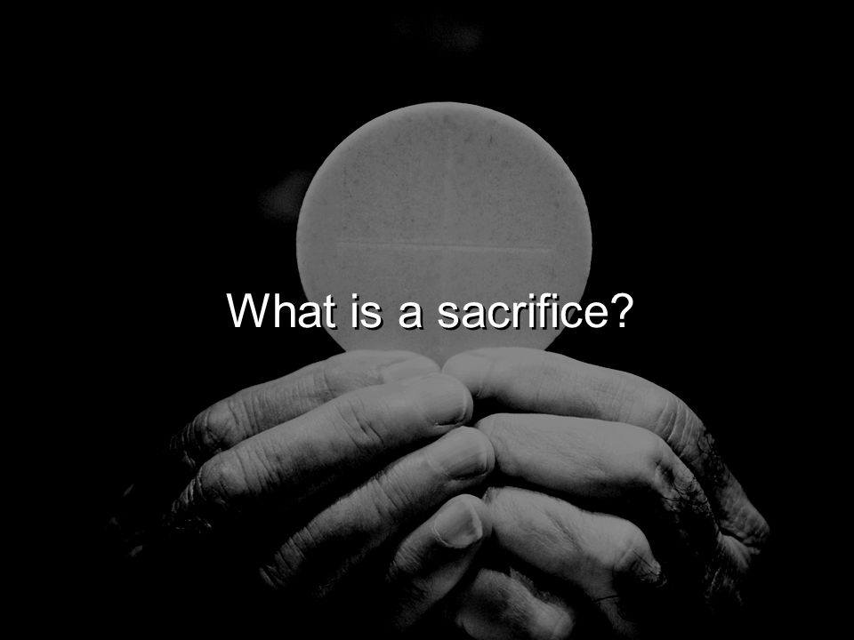 What is a sacrifice