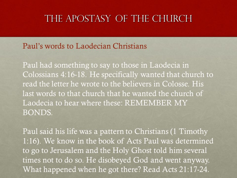 Pauls words to Laodecian Christians Paul had something to say to those in Laodecia in Colossians 4:16-18.