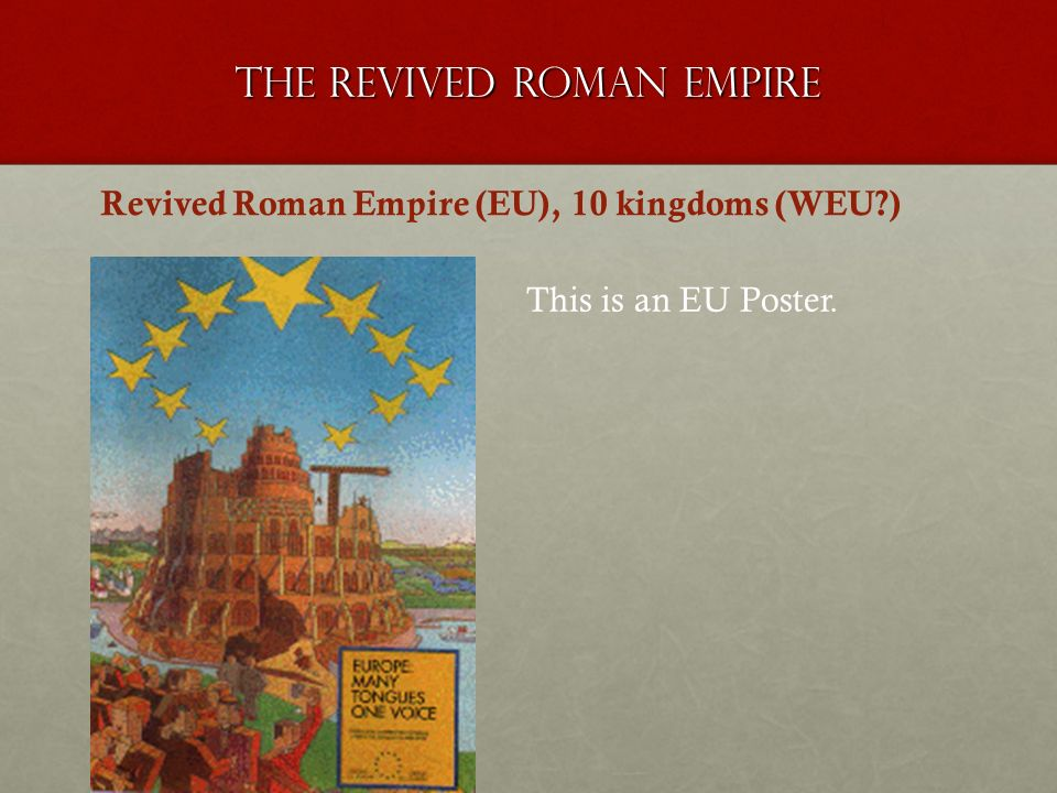 The revived roman empire Revived Roman Empire (EU), 10 kingdoms (WEU?) This is an EU Poster.