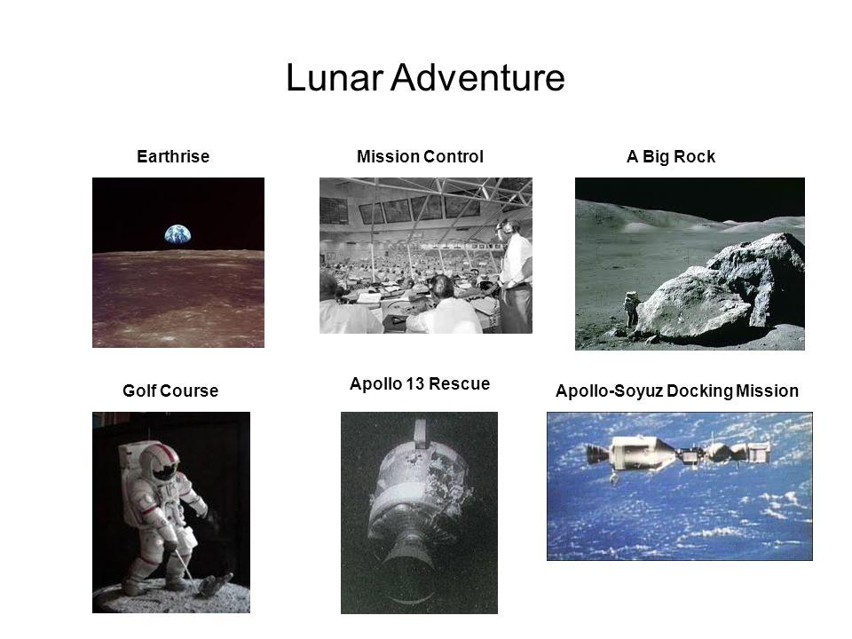 Lunar Adventure EarthriseMission ControlA Big Rock Golf Course Apollo 13 Rescue Apollo-Soyuz Docking Mission