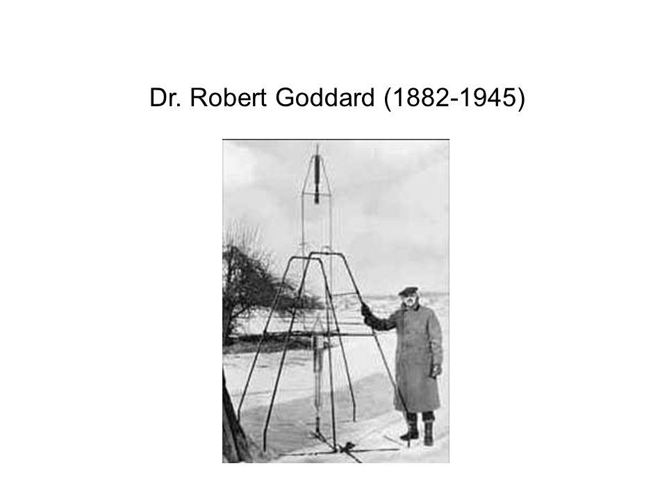 Dr. Robert Goddard (1882-1945)