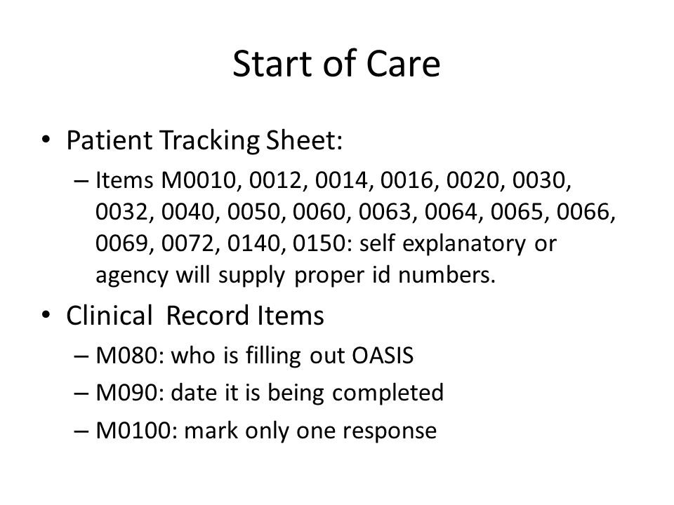 Start of Care Patient Tracking Sheet: – Items M0010, 0012, 0014, 0016, 0020, 0030, 0032, 0040, 0050, 0060, 0063, 0064, 0065, 0066, 0069, 0072, 0140, 0