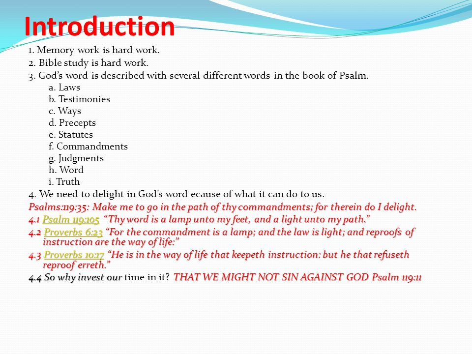 Introduction 1. Memory work is hard work. 2. Bible study is hard work.