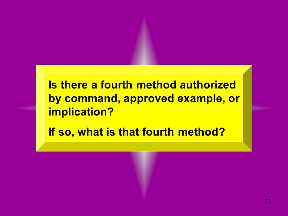 72 Is there a fourth method authorized by command, approved example, or implication? If so, what is that fourth method?