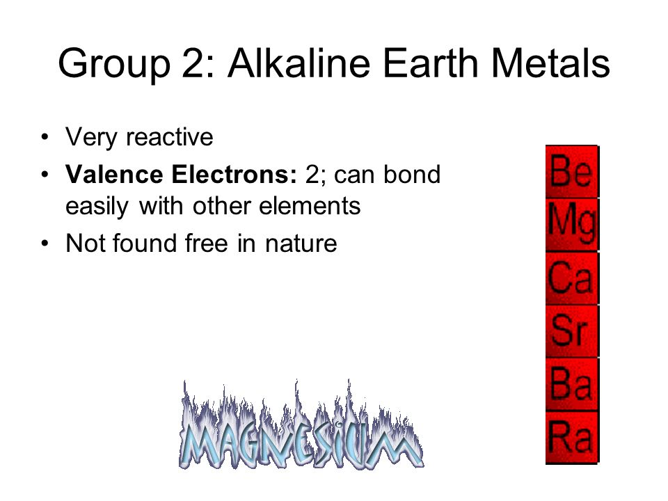 Group 1: Alkali Metals Very reactive metals that do not occur freely in nature (Cs, Fr the most reactive) Valence Electrons: One; ready to lose that o