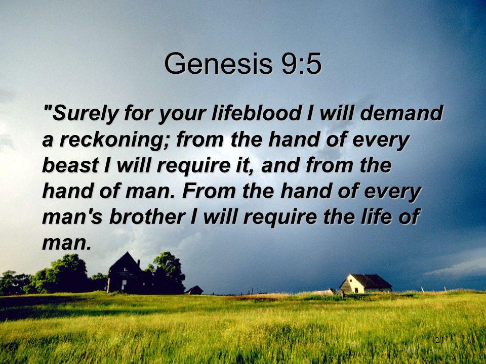 21 Genesis 9:5