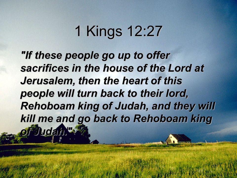55 1 Kings 12:27