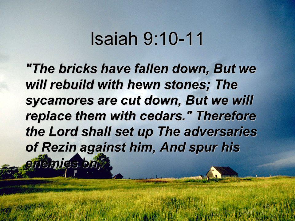 65 Isaiah 9:10-11