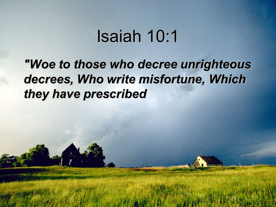 75 Isaiah 10:1