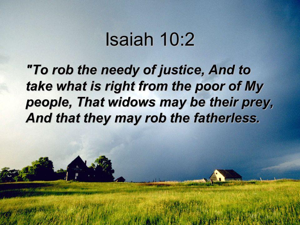 76 Isaiah 10:2