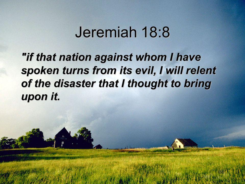 86 Jeremiah 18:8
