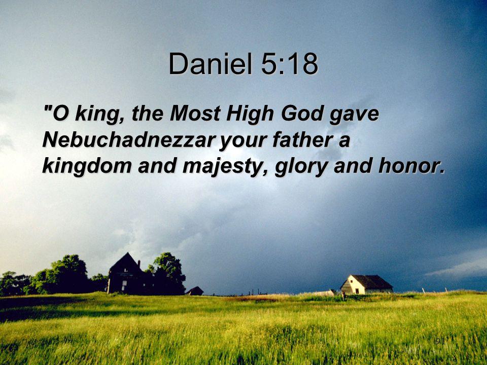 91 Daniel 5:18