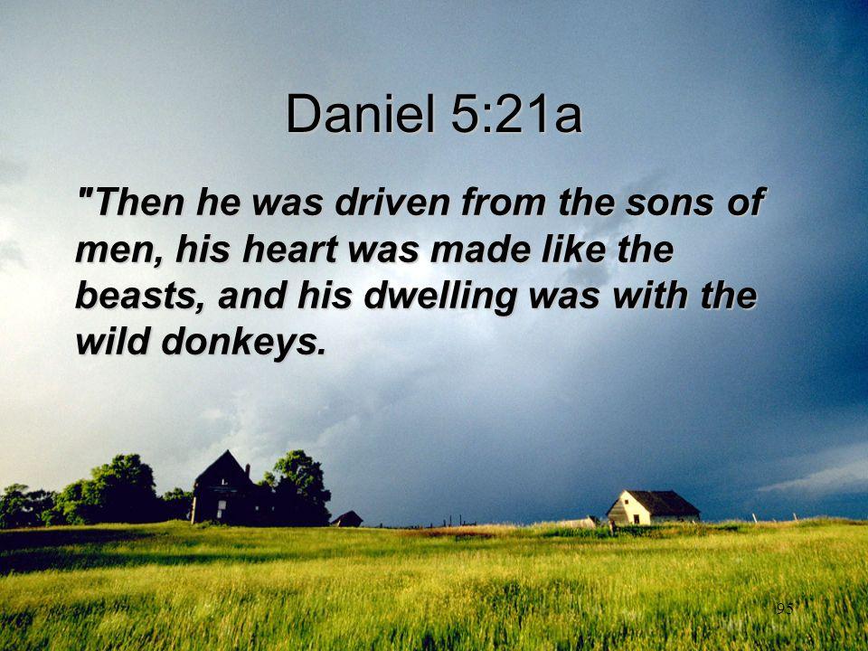 95 Daniel 5:21a