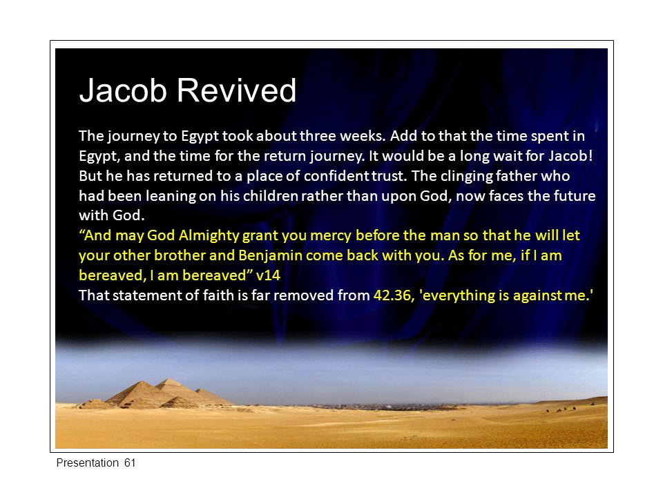 The journey to Egypt took about three weeks.