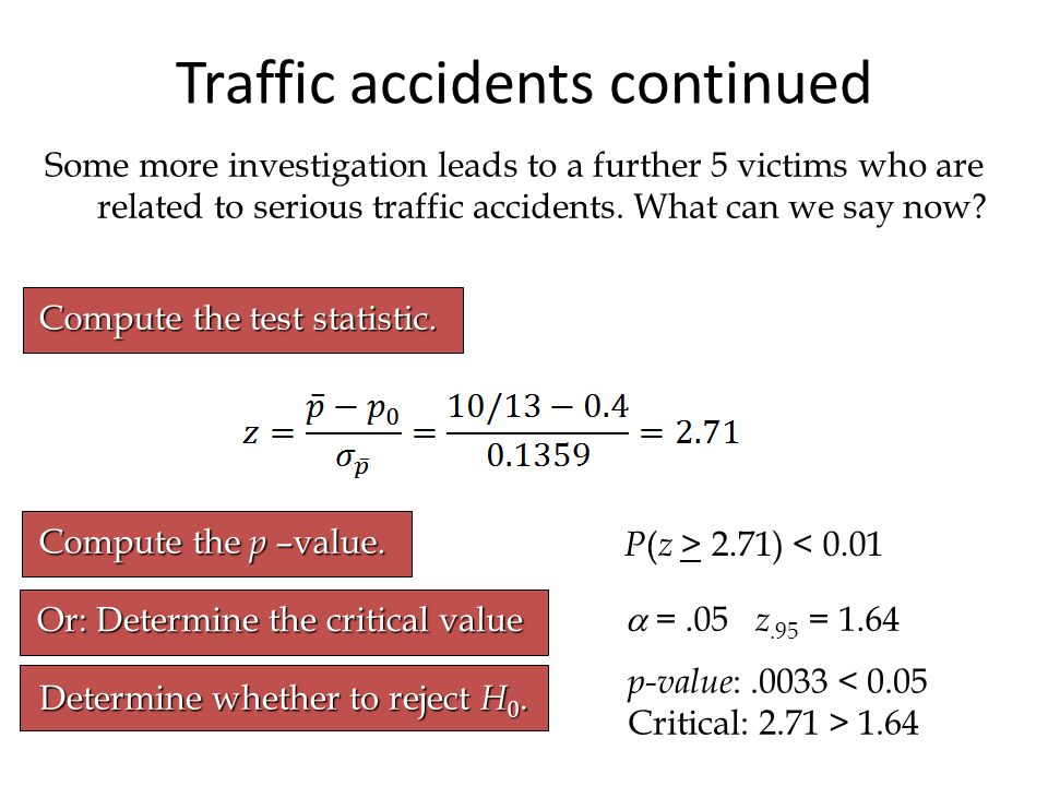 Traffic accidents continued Compute the test statistic.