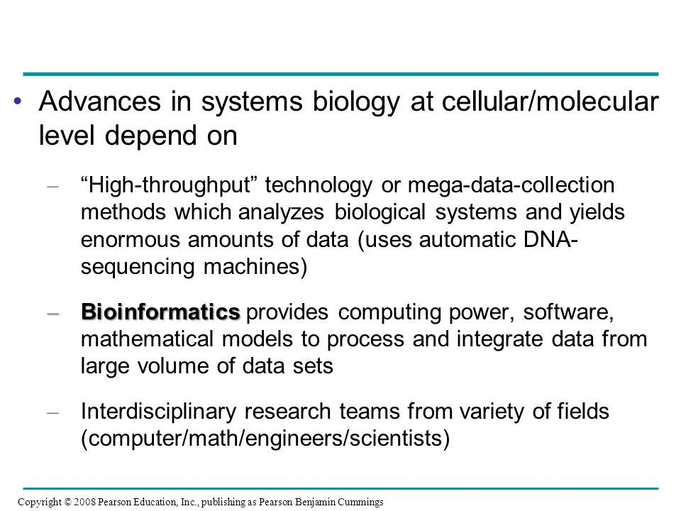 Advances in systems biology at cellular/molecular level depend on – High-throughput technology or mega-data-collection methods which analyzes biologic