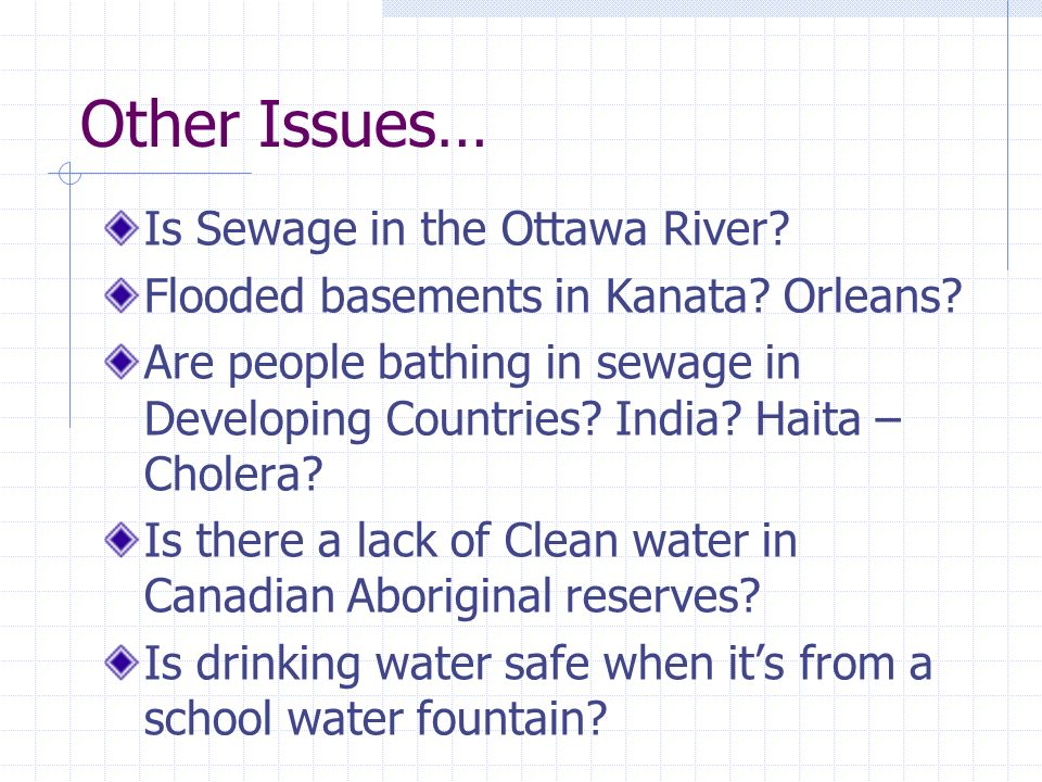 Other Issues… Is Sewage in the Ottawa River. Flooded basements in Kanata.