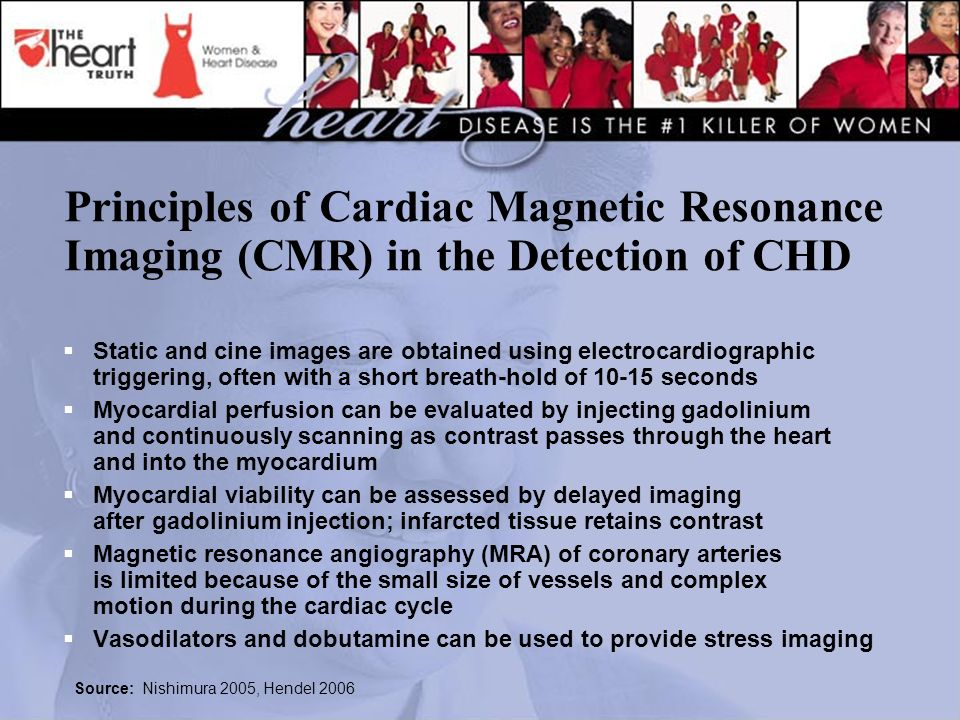 Principles of Cardiac Magnetic Resonance Imaging (CMR) in the Detection of CHD Static and cine images are obtained using electrocardiographic triggeri