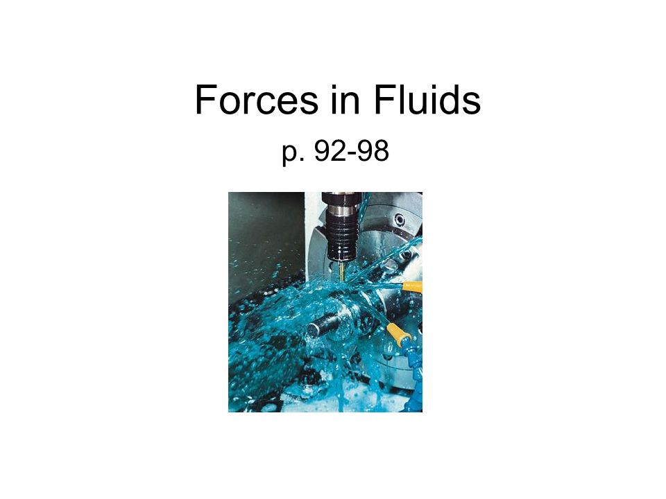 Forces in Fluids p. 92-98