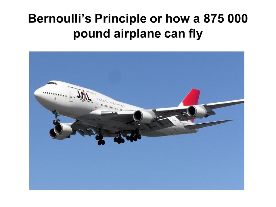 Bernoullis Principle or how a 875 000 pound airplane can fly
