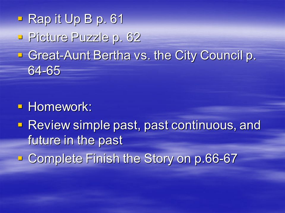 Rap it Up B p. 61 Rap it Up B p. 61 Picture Puzzle p. 62 Picture Puzzle p. 62 Great-Aunt Bertha vs. the City Council p. 64-65 Great-Aunt Bertha vs. th
