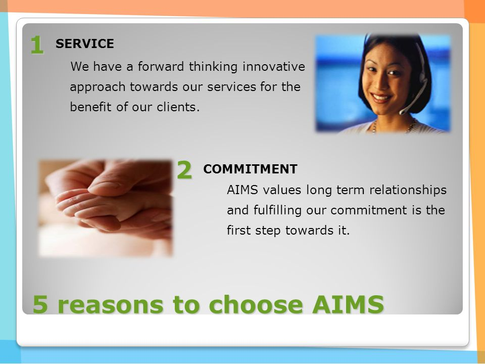 5 reasons to choose AIMS SERVICE We have a forward thinking innovative approach towards our services for the benefit of our clients.
