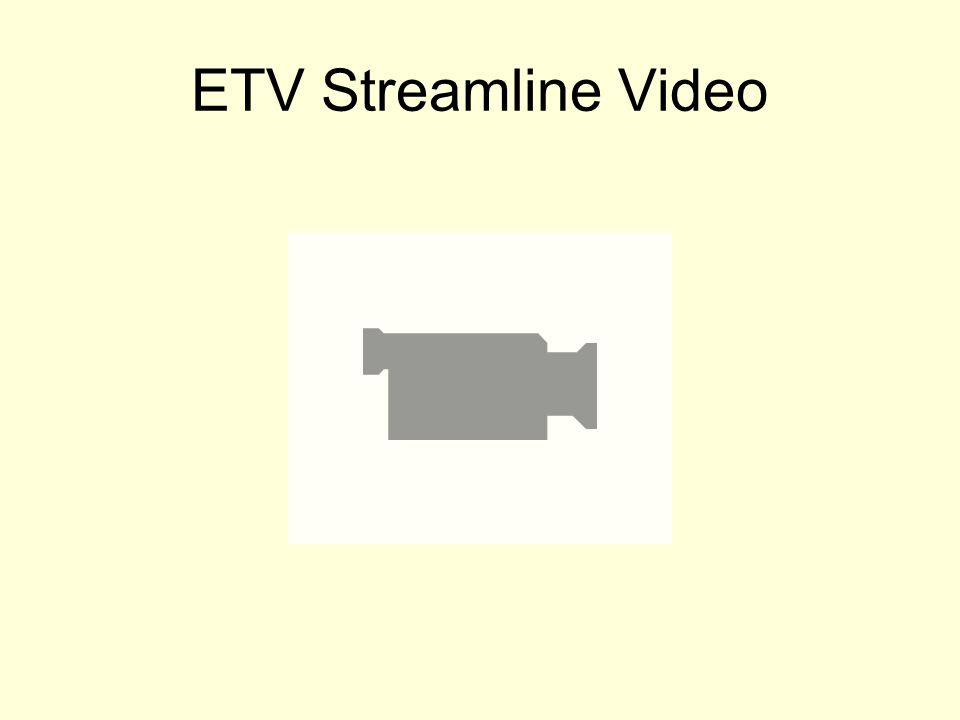 ETV Streamline Video