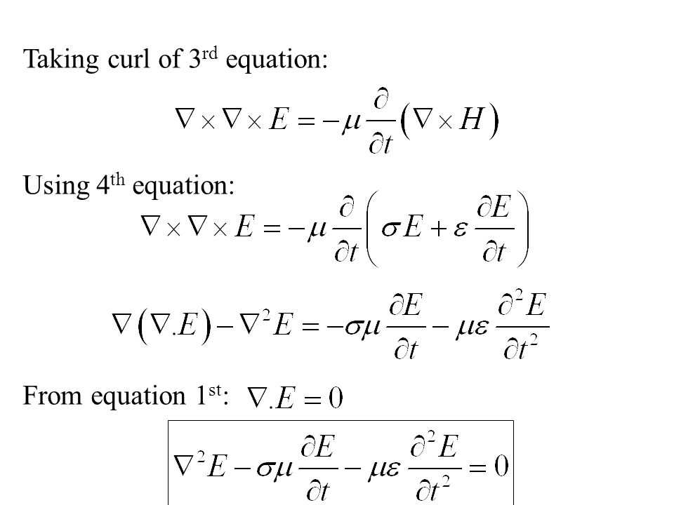Taking curl of 3 rd equation: Using 4 th equation: From equation 1 st :